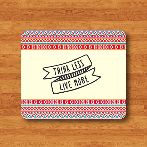 THINK Less LIVE More MOUSEPAD Words Drawing Sweet Aztec Pink Mouse Pad Computer Office Desk Deco Quote Teacher Gift Personalized Customized#2-24